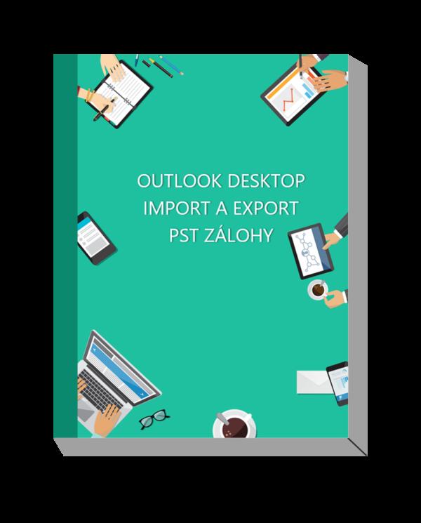 Mini E-book Outlook Desktop Import a export PST zálohy